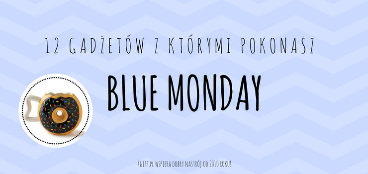 12-gadzetow-na-blue-monday