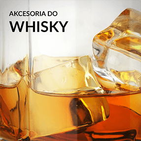 Akcesoria do whisky